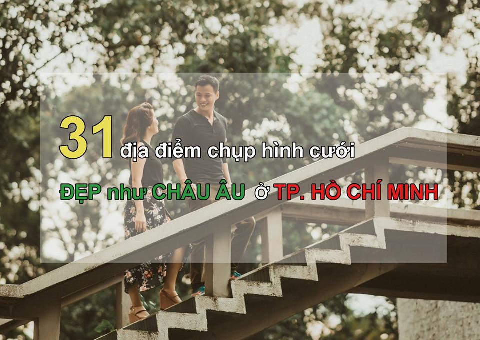 31 địa điểm chụp hình cưới ĐẸP như CHÂU ÂU ở TPHCM